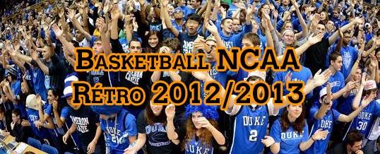 Basketball NCAA : Retrospective 2012/2013